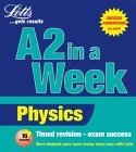 A2 in a Week: Physics (Revise A2 in a Week)