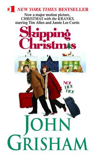 Skipping Christmas / Christmas With the Kranks by John Grisham