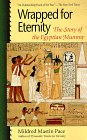 Wrapped for Eternity: The Story of the Egyptian Mummy