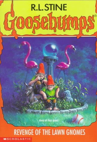 Revenge of the Lawn Gnomes (Goosebumps, #34)
