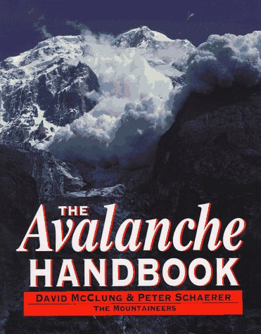 The Avalanche Handbook by David McClung