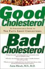 Good Cholesterol, Bad Cholesterol: An Indispensable Guide to the Facts about Cholesterol  by  Anita Hirsch