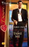 Tame Me (Men of Steele, #3) by Caroline Cross