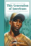 This Generation Of Americans: A Story Of The Civil Rights Movement
