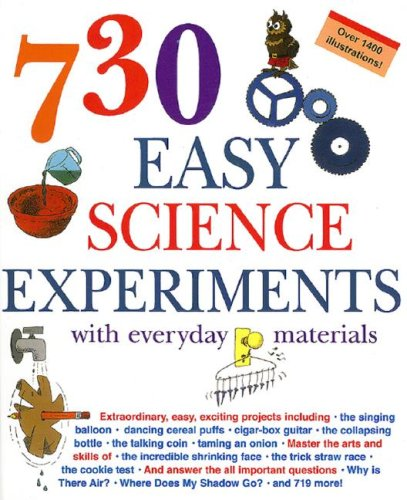 730 Easy Science Experiments by E. Richard Churchill