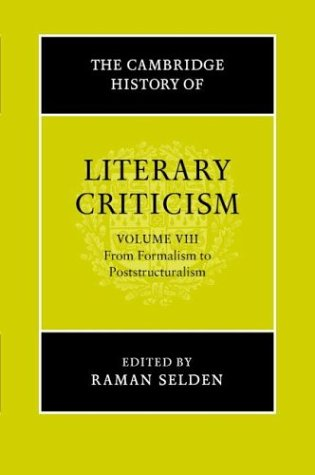 The Cambridge History of Literary Criticism: From Formalism to Poststructuralism (Volume 8)