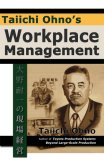 Taiichi Ohno's Workplace Management by Taiichi Ohno