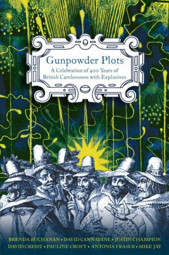 Free download online Gunpowder Plots by Brenda Buchanan, David Cannadine, Justin Champion, David Cressy, Pauline Croft, Antonia Fraser, Mike Jay PDB