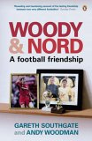 Woody And Nord:  A Football Friendship