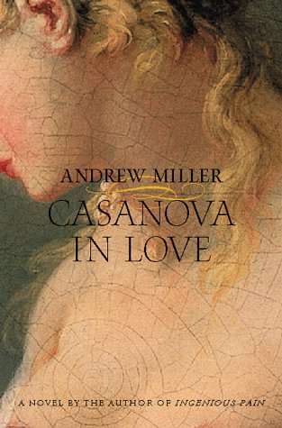 Casanova in Love by Andrew Miller