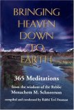 Bringing Heaven Down to Earth: 365 Meditations from the Wisdom of the Rebbe Menachem M. Schneerson
