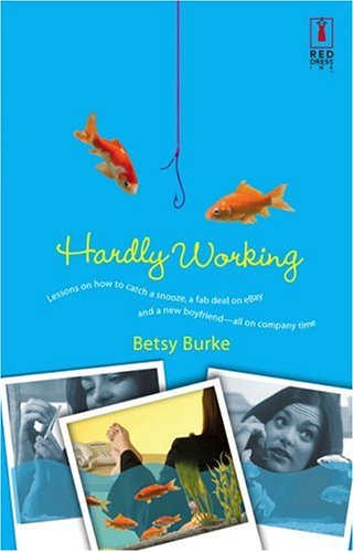 Hardly Working by Betsy Burke