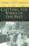 Cutting the Vines of the Past by Tamara Giles-Vernick