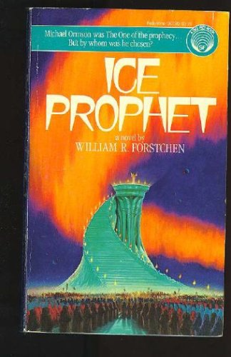 Ice Prophet by William R. Forstchen