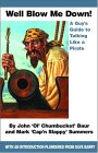 Well Blow Me Down: A Guy's Guide to Talking Like a Pirate