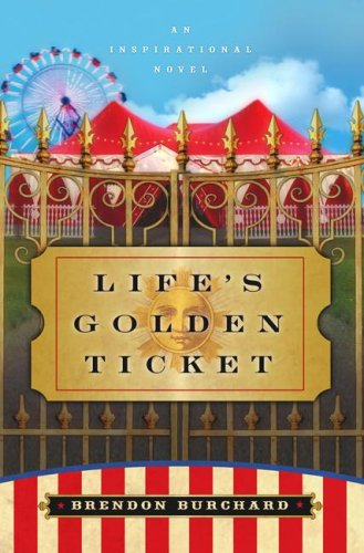 Life's Golden Ticket: An Inspirational Novel