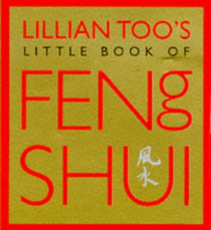 Lillian Too 39 S Little Book Of Feng Shui By Lillian Too