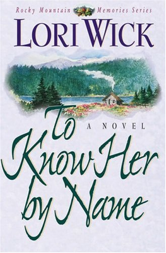 To Know Her by Name by Lori Wick