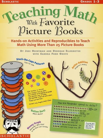 Teaching Math with Favorite Picture Books: Hands-On Activies and Reproducibles to Teach Math Using More Than 30 Picture Books