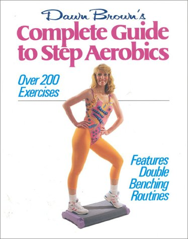 Complete Guide To Step Aerobics