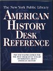 The New York Public Library American History Desk Reference: Everything You Need to Know about American History in a Single Volume