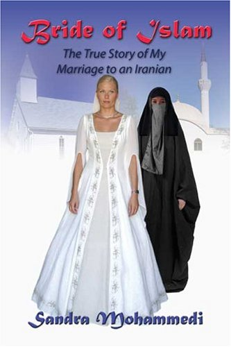 Bride of Islam: The True Story of My Marriage to an Iranian