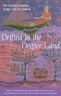 Drifted in the Deeper Land: Talks on Relinquishing the Superficiality of Mortal Existence and Falling by Grace Into Divine Depth That is Reality.