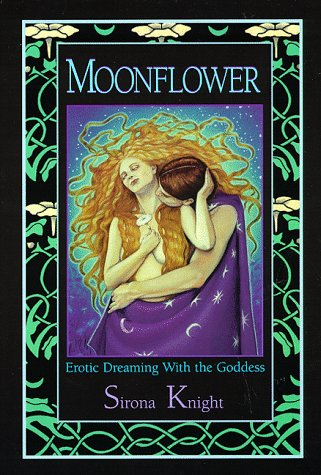 Moonflower: Erotic Dreaming with the Goddess
