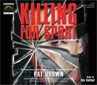 Killing for Sport: Inside the Minds of Serial Killers