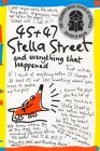 45 + 47 Stella Street And Everything That Happened (Stella Street, #1)