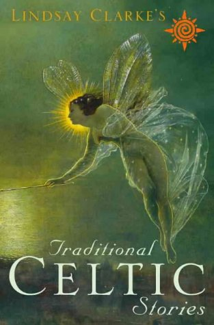 Traditional Celtic Stories, Second Edition Lindsay Clarke