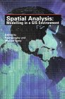 Spatial Analysis: Modelling in a GIS Environment