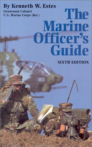 The Marine Officer's Guide by Kenneth W. Estes