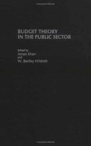 Budget Theory In The Public Sector by Aman U. Khan