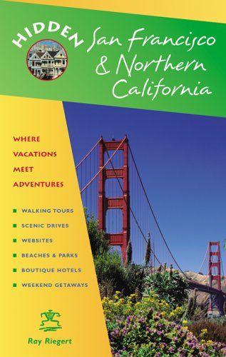 Hidden San Francisco and Northern California by Ray Riegert