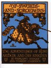 Of Swords and Sorcerers: The Adventures of King Arthur and His Knights