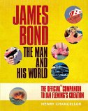 James Bond: The Man And His World: The Official Companion To Ian Fleming's Creation