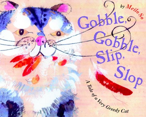 Gobble, Gobble, Slip, Slop by Meilo So