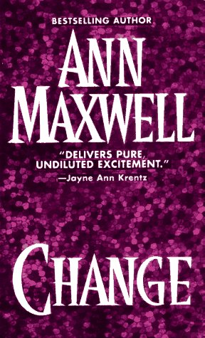 Change by Ann Maxwell