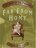 Far From Home (Children of the Promise, #3)