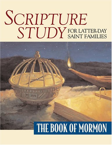 Scripture Study for Latter-Day Saint Families by Dennis H. Leavitt