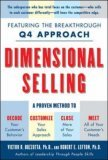 Dimensional Selling: Using the Breakthrough Q4 Approach to Close More Sales: Using the Breakthrough Q4 Approach to Close More Sales