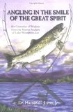 Angling In The Smile Of The Great Spirit by Harold C. Lyon