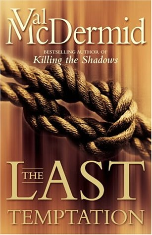 The Last Temptation (Tony Hill & Carol Jordan, #3)