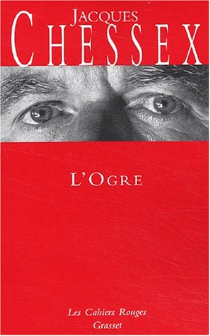 L'Ogre by Jacques Chessex