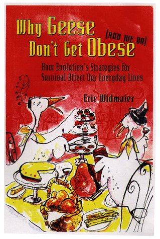 Why Geese Don't Get Obese (And We Do) by Eric P. Widmaier