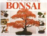 Growing and Displaying Bonsai