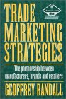 Trade Marketing Strategies: The Partnership Between Manufacturers, Brands and Retailers