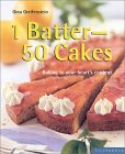 1 Batter-50 Cakes: Baking to Fit Your Every Occasion