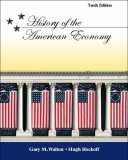 History of the American Economy with Economic Applications by Gary M. Walton